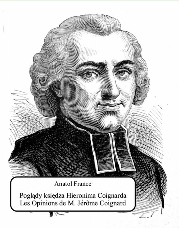 okładka Poglądy księdza Hieronima Coignardaebook   epub, mobi   Anatole France