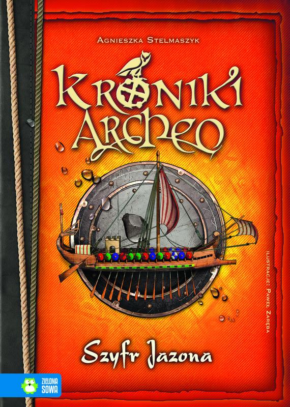 okładka Kroniki Archeo. Szyfr Jazona. Tom 8, Ebook | Agnieszka Stelmaszyk