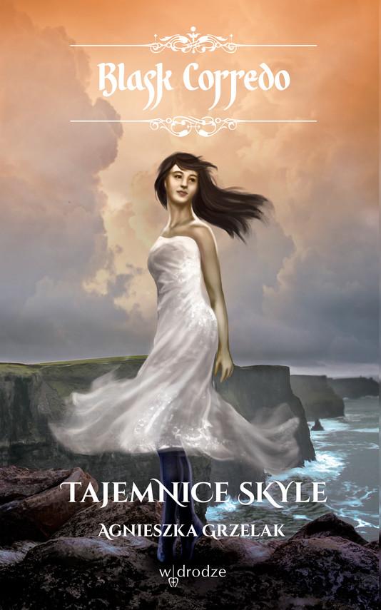 okładka Tajemnice Skyle, t. IV /seria Blask Corredo/, Ebook | Agnieszka Grzelak