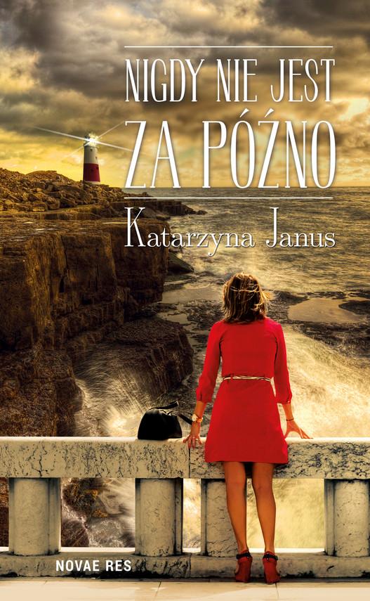okładka Nigdy nie jest za późno, Ebook | Katarzyna Janus