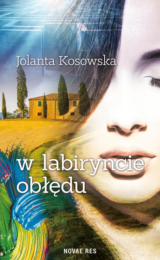okładka W labiryncie obłęduebook | epub, mobi | Jolanta Kosowska