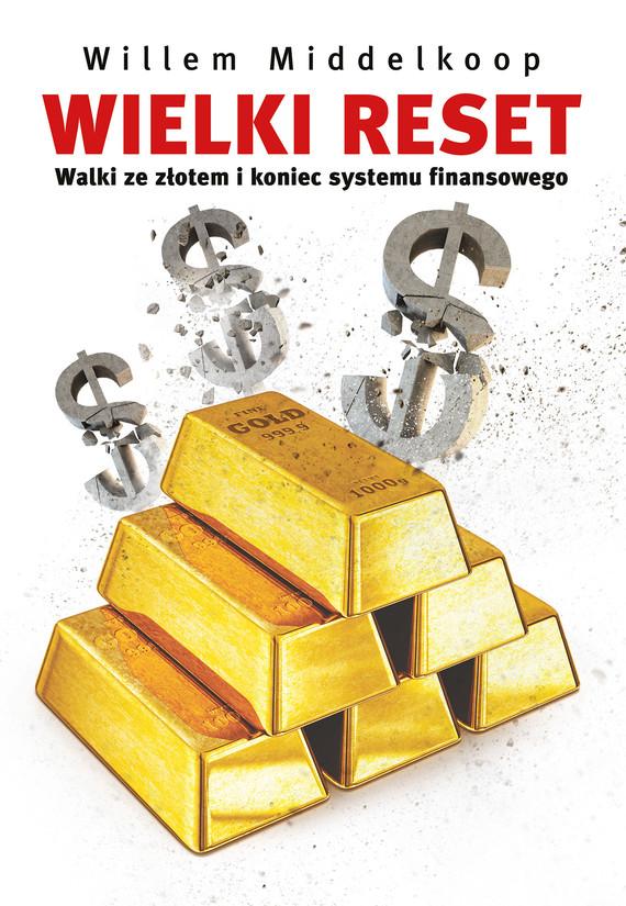 okładka Wielki reset. Walki ze złotem i koniec systemu finansowegoebook | epub, mobi | Willem Middelkoop