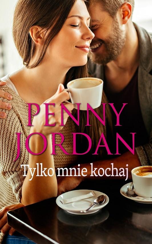 okładka Tylko mnie kochajebook | epub, mobi | Penny Jordan