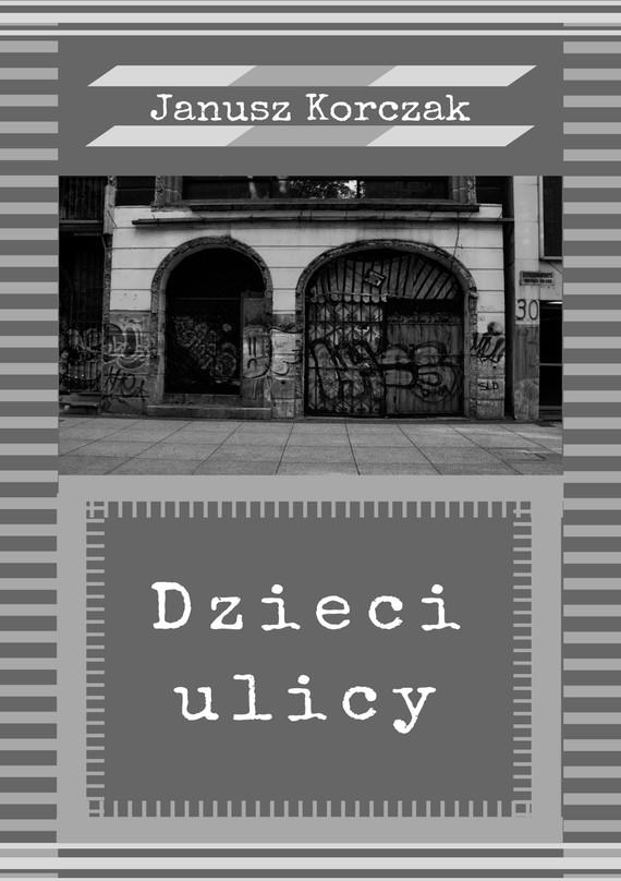 okładka Dzieci ulicy, Ebook | Janusz Korczak