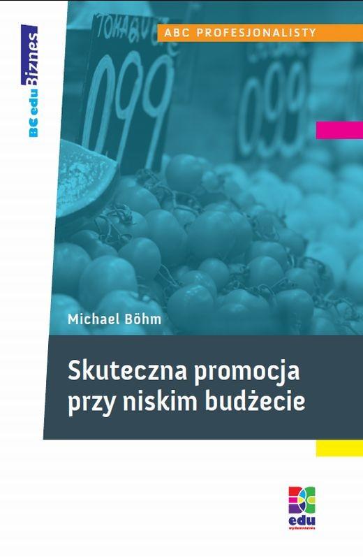 okładka Skuteczna promocja przy niskim budżecieebook | epub, mobi | Michael Boehm