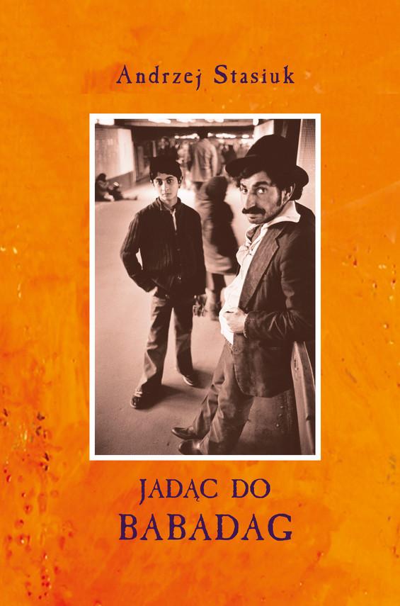 okładka Jadąc do Babadag, Ebook   Andrzej Stasiuk