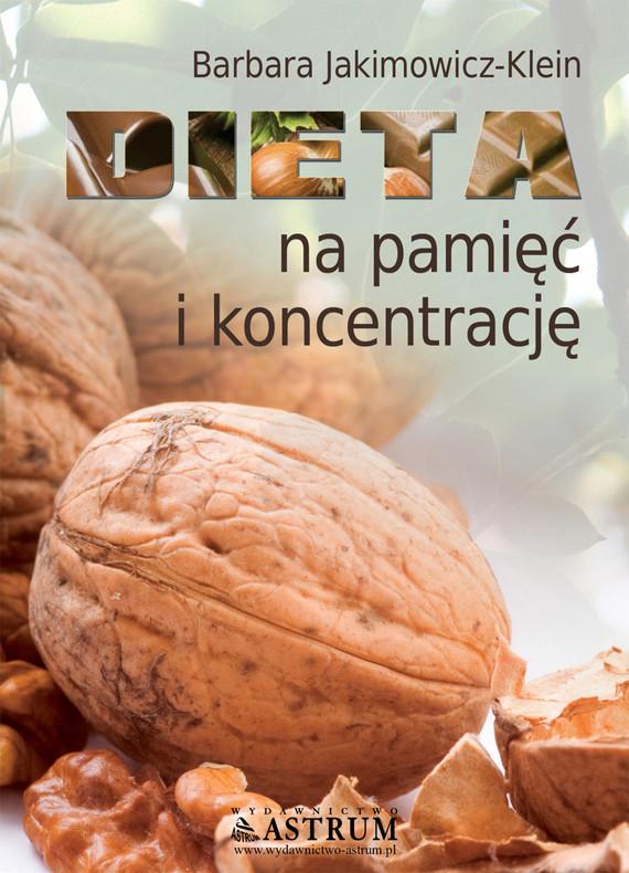 okładka Dieta na pamięć i koncentrację, Ebook | Barbara Jakimowicz-Klein