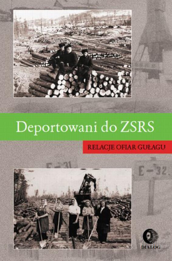 okładka Deportowani do ZSRS. Relacje ofiar gułagu, Ebook   Opracowanie zbiorowe