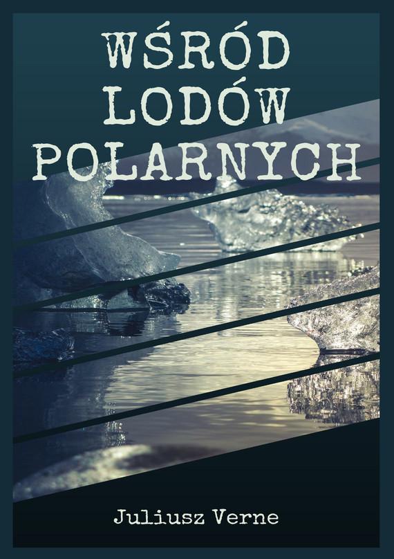 okładka Wśród lodów polarnych, Ebook   Juliusz Verne