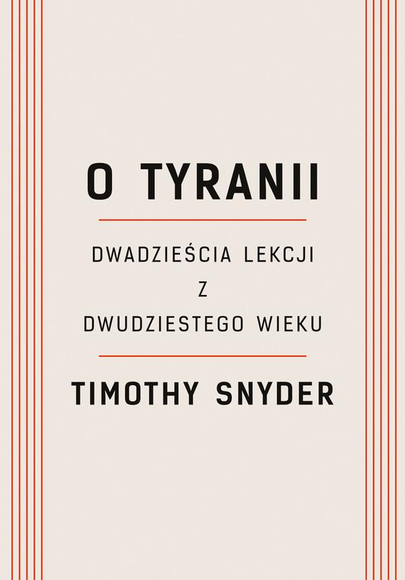 okładka O tyraniiebook | epub, mobi | Timothy Snyder
