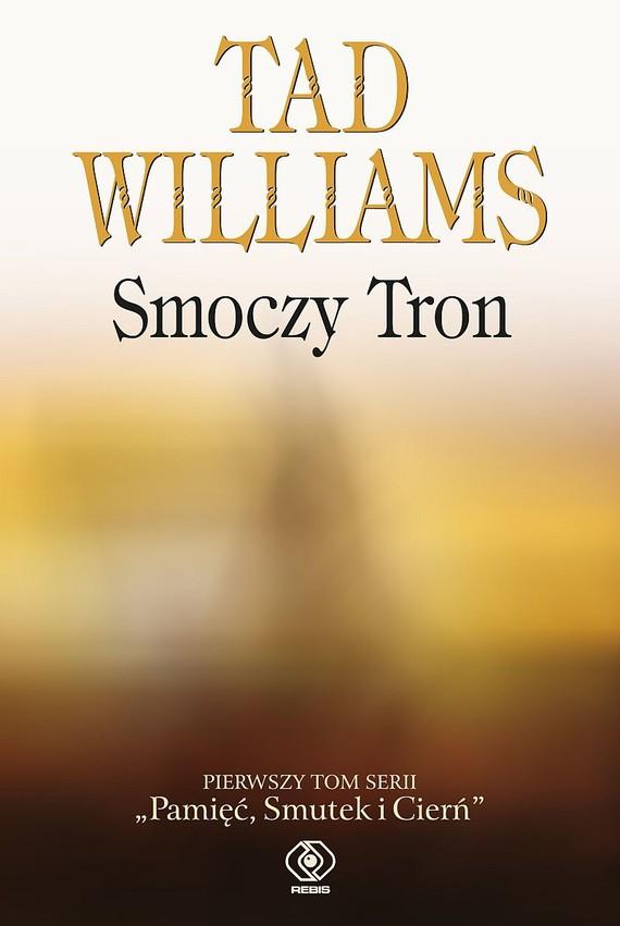 okładka Pamięć, Smutek i Cierń (#1). Smoczy Tronebook   epub, mobi   Tad Williams