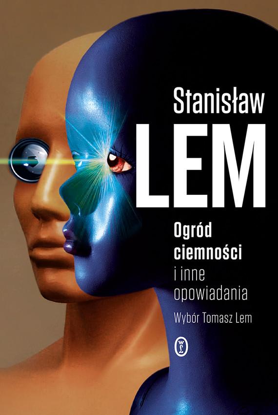 okładka Ogród ciemności i inne opowiadaniaebook | epub, mobi | Stanisław Lem