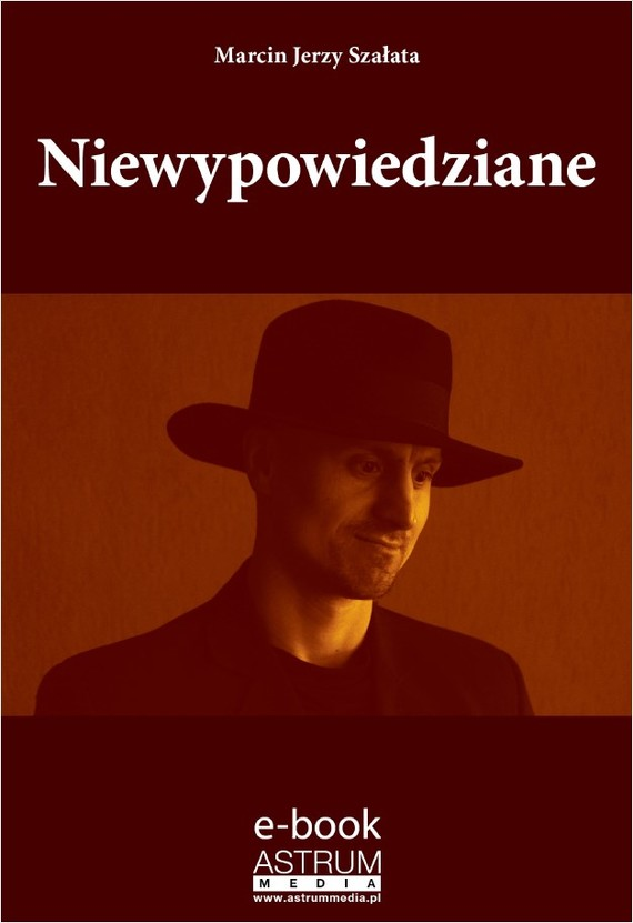 okładka Niewypowiedziane, Ebook   Marcin Jerzy Szałata