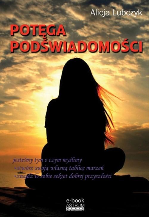 okładka Potęga podświadomościebook   pdf   Alicja Lubczyk