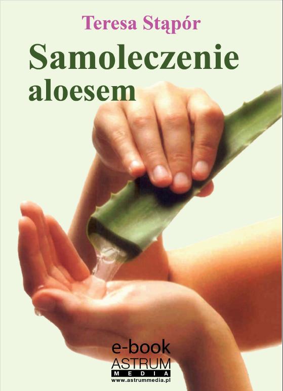 okładka Samoleczenie aloesem, Ebook | Teresa Stąpór