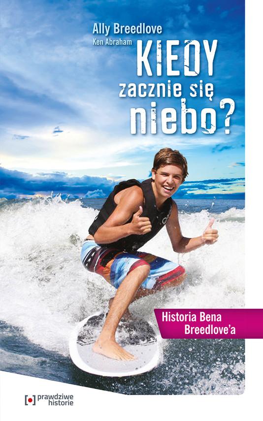 okładka Kiedy zacznie się niebo?. Historia Bena Breedlove'aebook | epub, mobi |