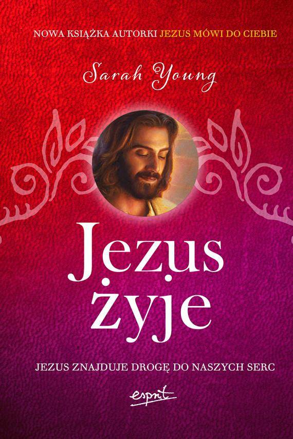 okładka Jezus żyje. Zobaczyć miłość Bożą w swoim życiu, Ebook | Sarah  Young