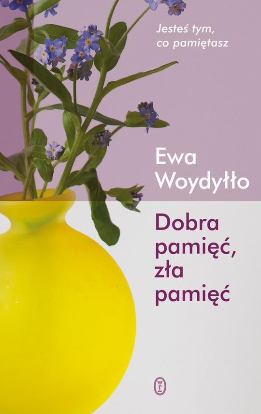 okładka Dobra pamięć, zła pamięć, Ebook   Ewa Woydyłło