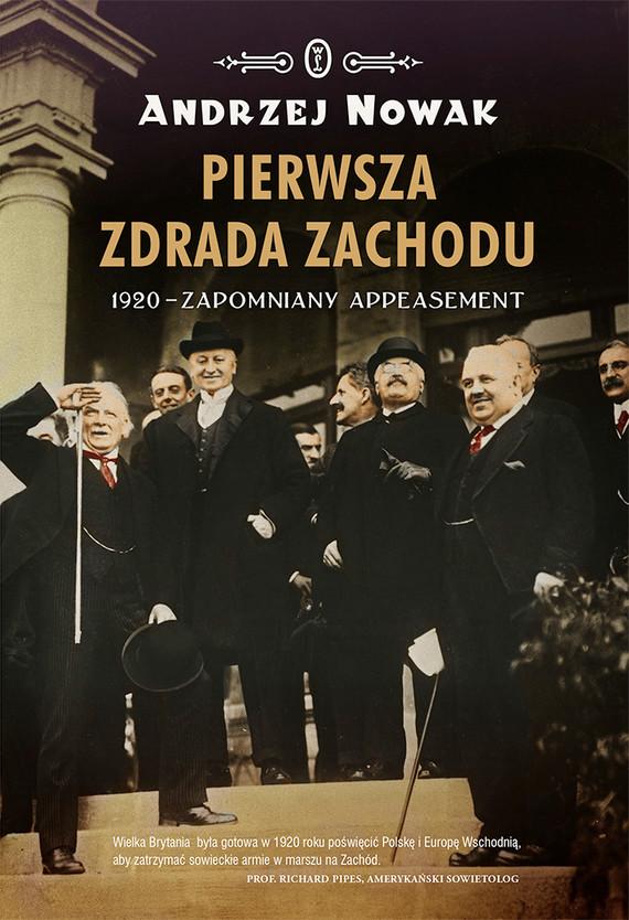 okładka Pierwsza zdrada Zachodu. 1920 - zapomniany appeasement, Ebook | Andrzej Nowak