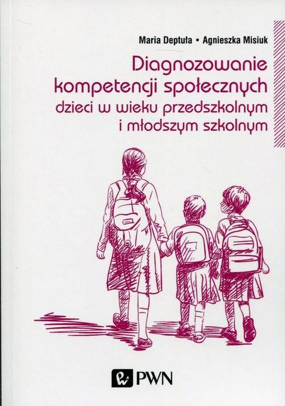 okładka Diagnozowanie kompetencji społecznychebook | epub, mobi | Maria  Deptuła, Agnieszka  Misiuk