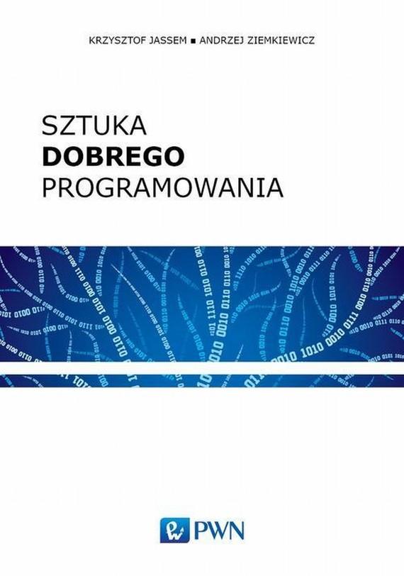 okładka Sztuka dobrego programowania, Ebook | Krzysztof  Jassem, Andrzej  Ziemkiewicz