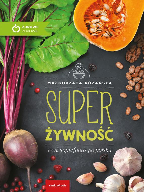 okładka Super Żywność czyli superfoods po polskuebook | epub, mobi | Małgorzata Różańska