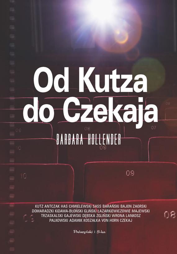 okładka Od Kutza do Czekaja, Ebook | Barbara Hollender