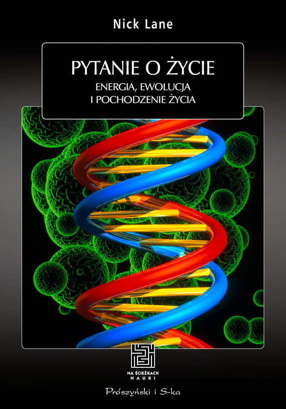 okładka Pytanie o  życie. Energia,ewolucja i pochodzenie życia, Ebook | Nick Lane