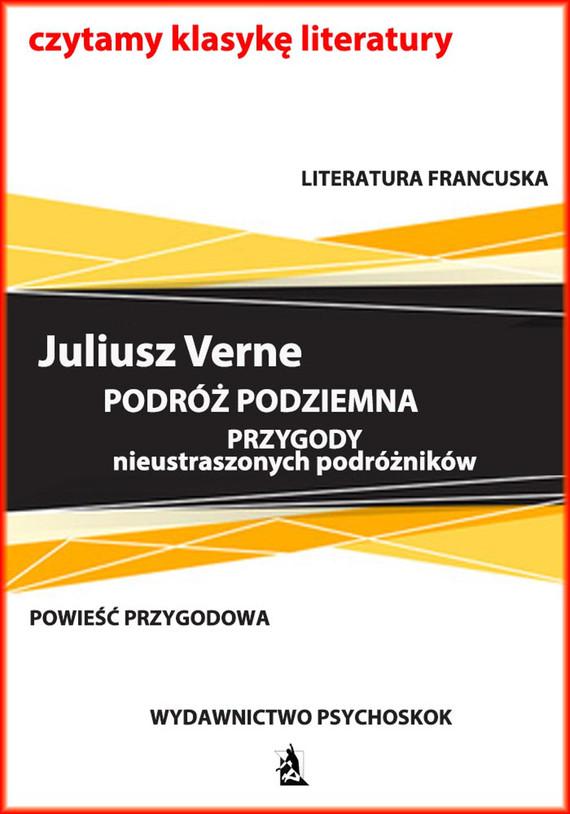 okładka Podróż podziemna. Przygody nieustraszonych podróżników, Ebook | Juliusz  Verne