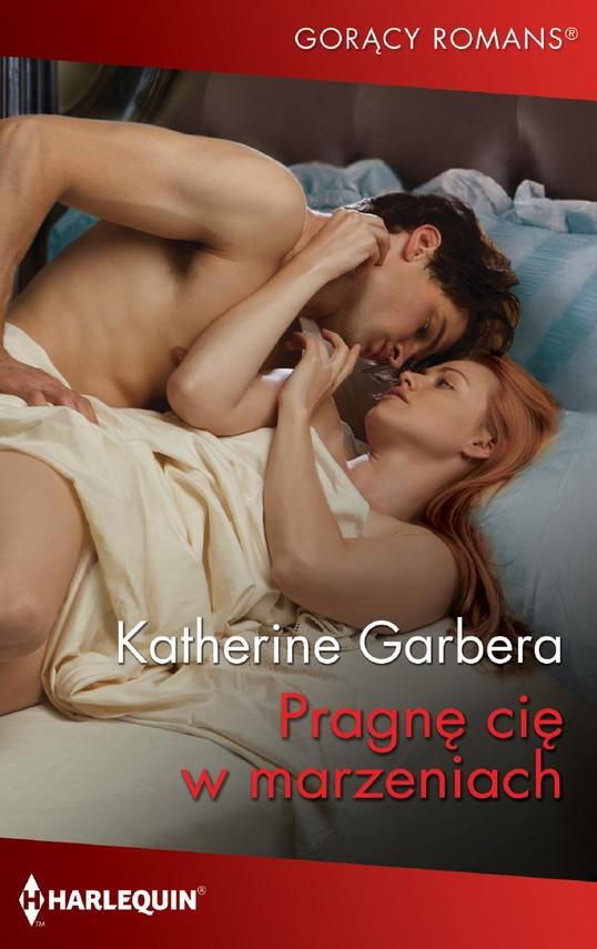 okładka Pragnę cię w marzeniachebook | epub, mobi | Katherine Garbera