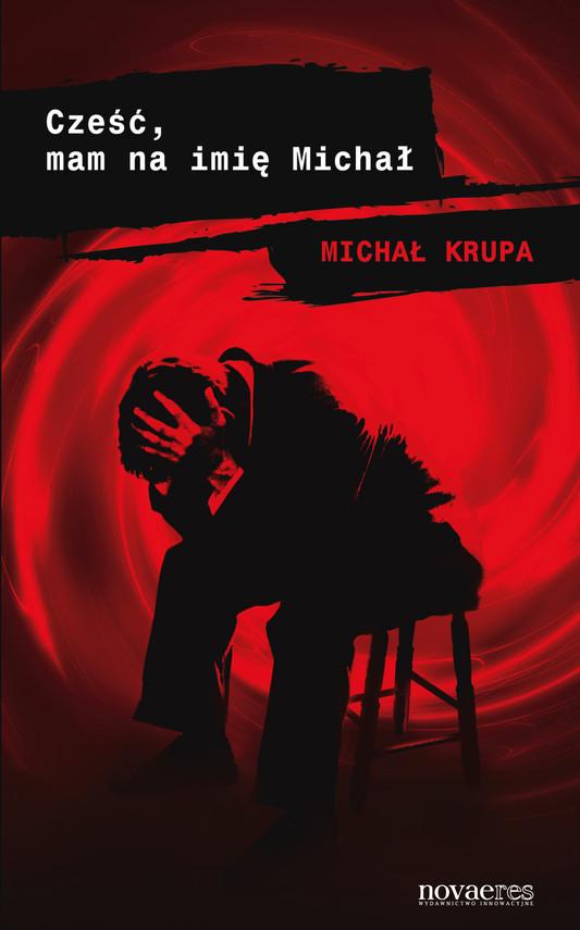 okładka Cześć, mam na imię Michał, Ebook | Michał Krupa