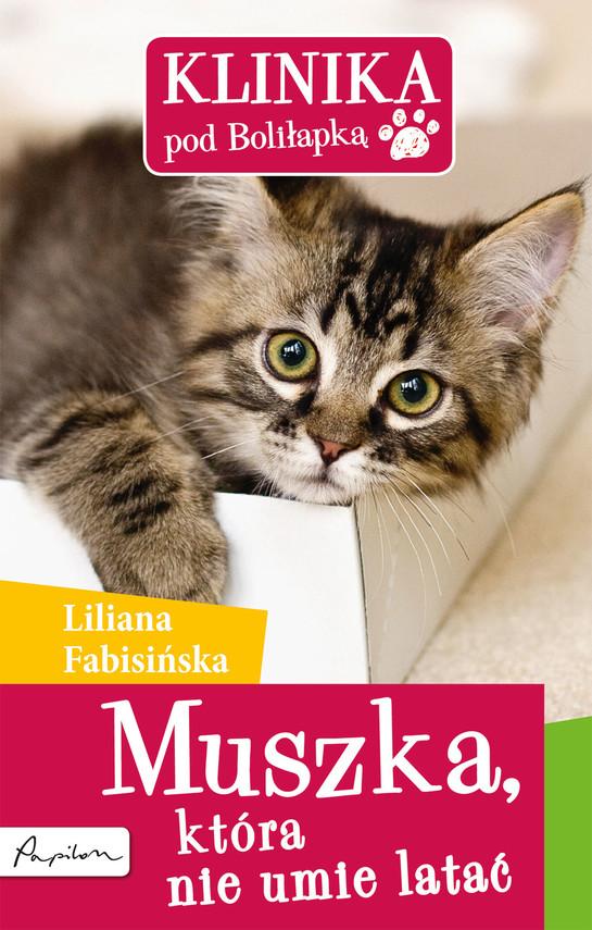 okładka Klinika pod Boliłapką (#3). Muszka, która nie umie lataćebook | epub, mobi | Liliana Fabisińska