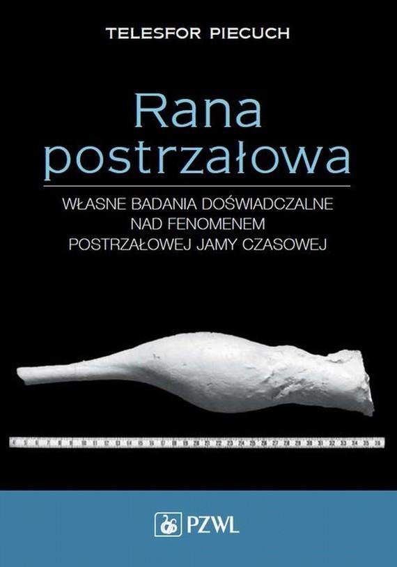 okładka Rana postrzałowa, Ebook   Telesfor Piecuch