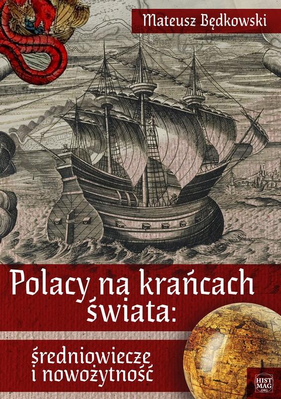 okładka Polacy na krańcach świata: średniowiecze i nowożytność, Ebook | Mateusz Będkowski