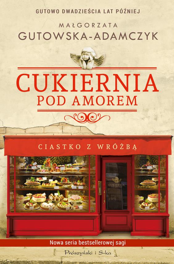 okładka Cukiernia Pod Amorem. Ciastko z wróżbą, Ebook | Małgorzata Gutowska-Adamczyk