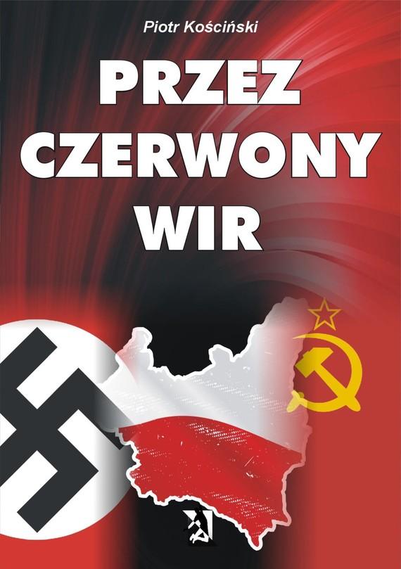 okładka Przez czerwony wirebook   epub, mobi   Piotr Kościński