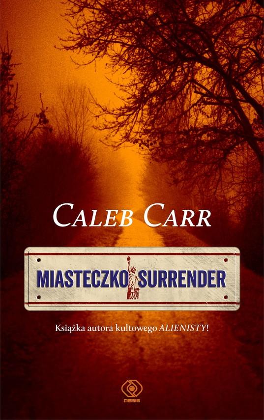 okładka Miasteczko Surrenderebook | epub, mobi | Caleb Carr