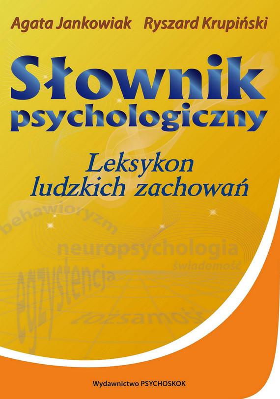 okładka Słownik psychologiczny. Leksykon ludzkich zachowań, Ebook   Ryszard Krupiński, Agata Jankowiak