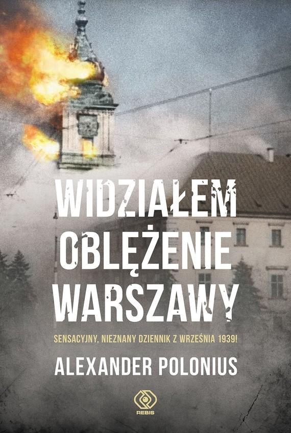 okładka Widziałem oblężenie Warszawy, Ebook | Alexander Polonius