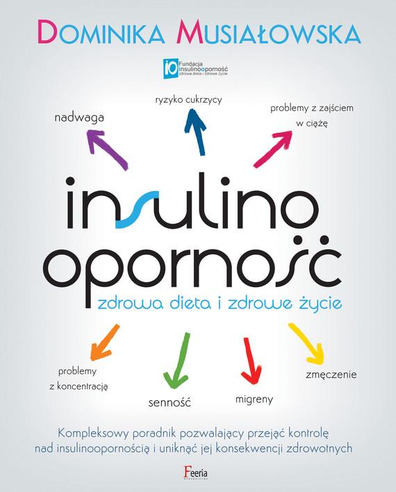okładka Insulinooporność. Zdrowa dieta i zdrowe życie, Ebook   Dominika Musiałowska