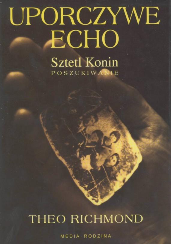 okładka Uporczywe echo. Sztetl Konin. Poszukiwanie, Ebook   Theo Richmond