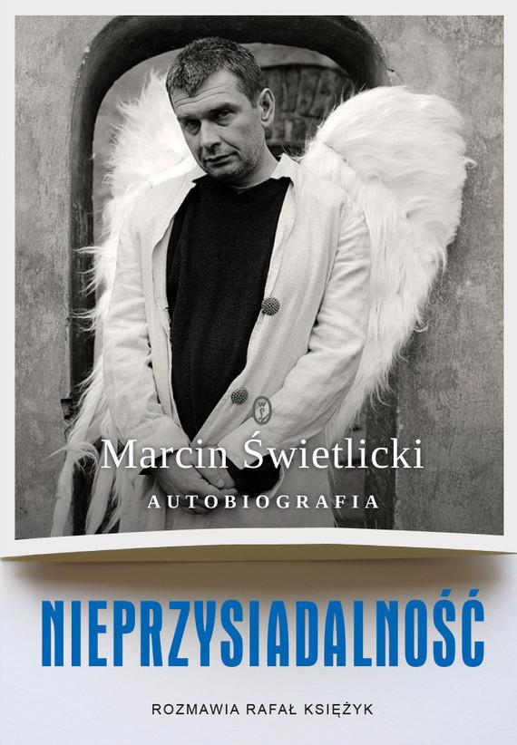 okładka Nieprzysiadalność. Autobiografia, Ebook | Rafał Księżyk, Marcin  Świetlicki