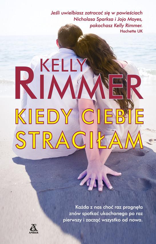 okładka Kiedy ciebie straciłam, Ebook   Kelly Rimmer