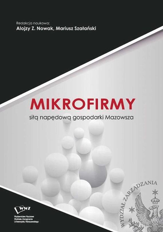 okładka Mikrofirmy siłą napędową gospodarki Mazowsza, Ebook | Alojzy Z.  Nowak, Mariusz  Szałański