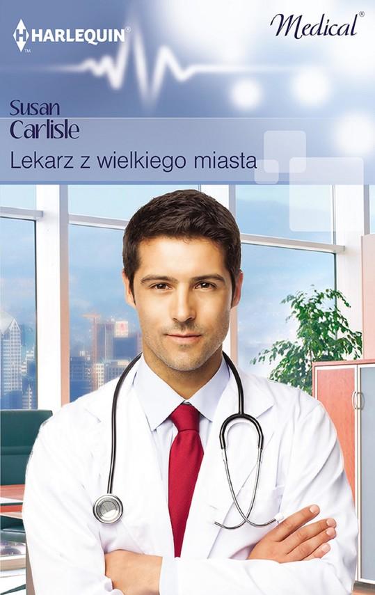 okładka Lekarz z wielkiego miastaebook | epub, mobi | Susan Carlisle