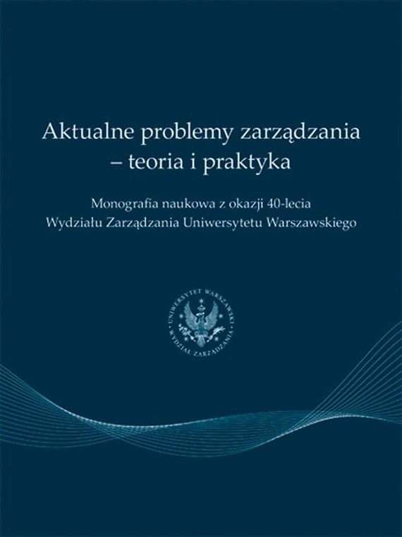 okładka Aktualne problemy zarządzania - teoria i praktyka, Ebook | Praca  zbiorowa