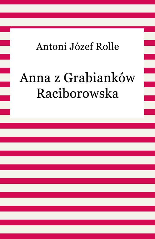okładka Anna z Grabianków Raciborowskaebook | epub, mobi | Antoni Józef Rolle