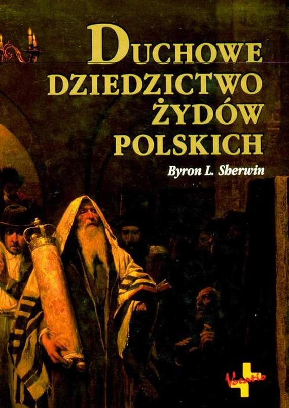 okładka Duchowe dziedzictwo Żydów polskich, Ebook | Byron L.  Sherwin