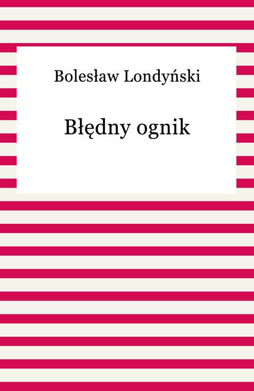 okładka Błędny ognik, Ebook | Bolesław Londyński