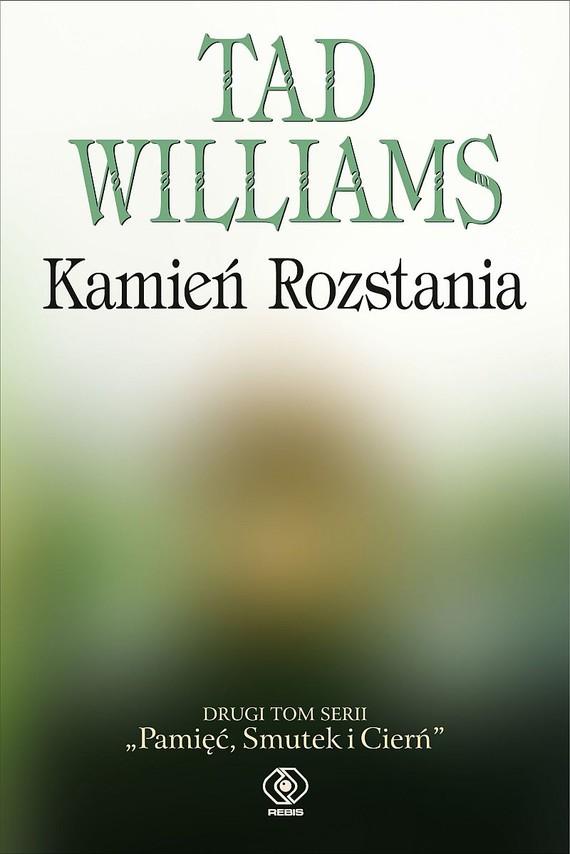 okładka Pamięć, Smutek i Cierń (#2). Kamień Rozstania, Ebook   Tad Williams
